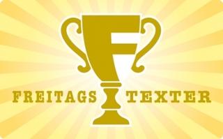 Freitagstexter-Pokal gesichtet!